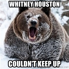 Cocaine Bear - Whitney houston couldn't keep up