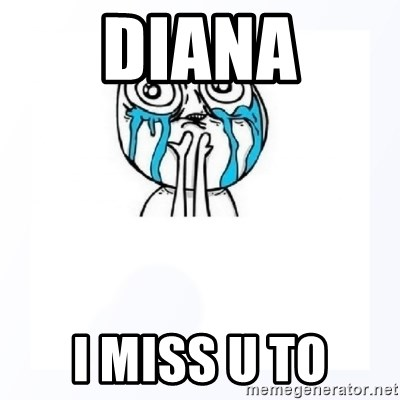 YES YOU CAN - Diana I miss u to