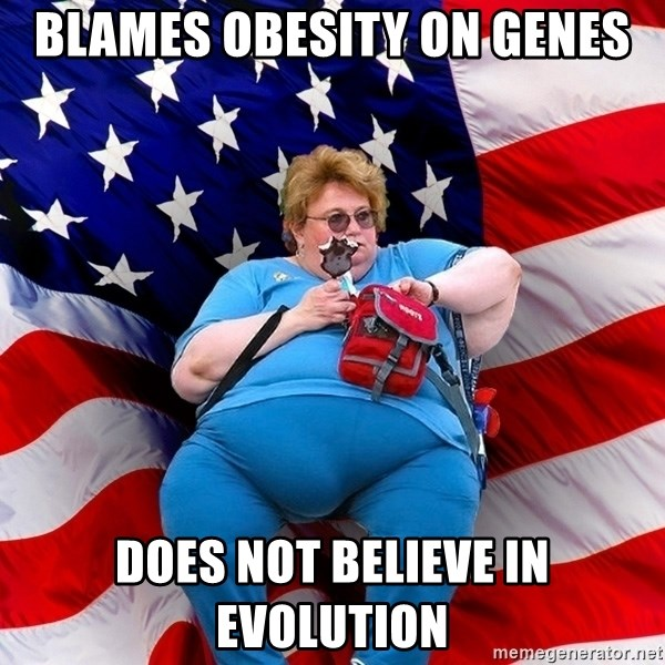 Obese American - Blames obesity on genes does not believe in evolution