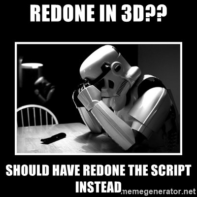 Sad Trooper - redone in 3d?? Should have redone the script instead