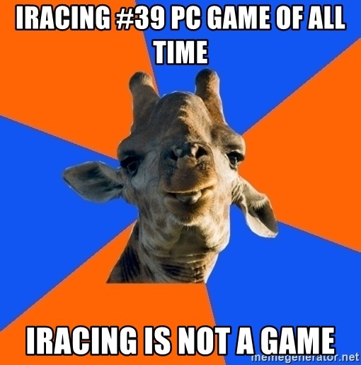 Douchebag Giraffe - IRaCING #39 PC GAME OF ALL TIME IRACING IS NOT A GAME