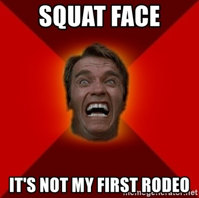14608886 squat face it's not my first rodeo angry arnold meme generator
