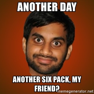 Generic Indian Guy - another day another six pack, my friend?