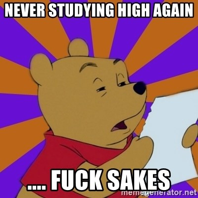 Skeptical Pooh - never studying high again .... fuck sakes