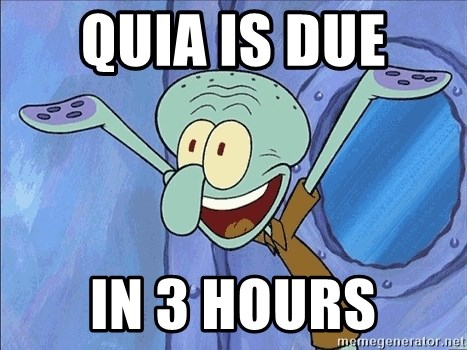 Guess What Squidward - quia is due  in 3 hours