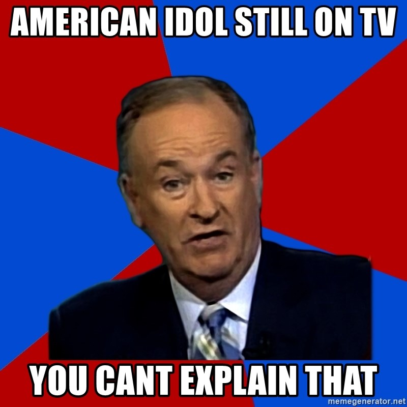 Bill O'Reilly Proves God - american idol still on tv you cant explain that