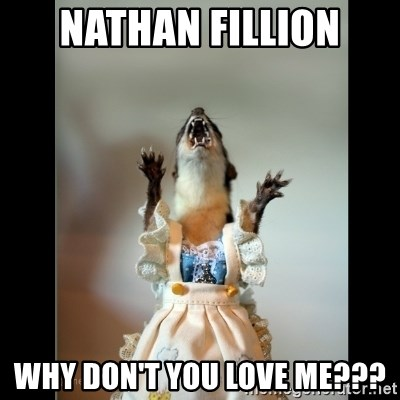 Juanita Weasel - Nathan Fillion Why Don't you love me???