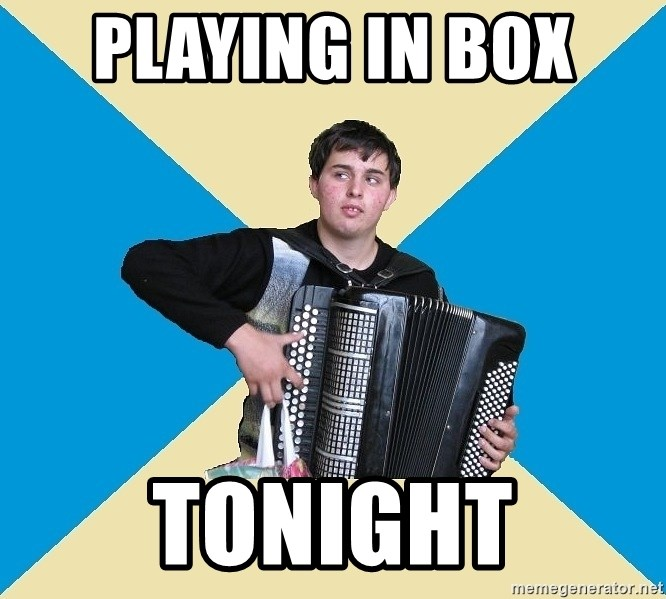X The Musical Student X - Playing in Box  Tonight