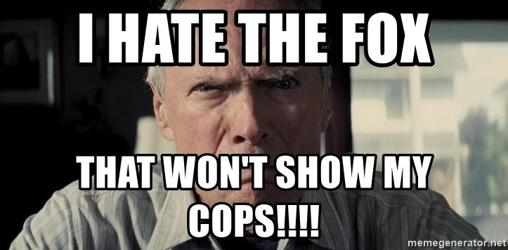 Racist Clint Eastwood - i hate the fox that won't show my cops!!!!