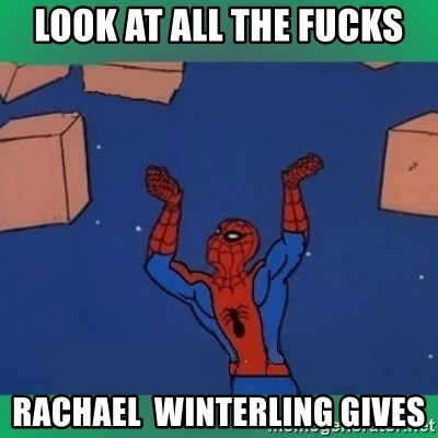 60's spiderman - Look at all the fucks Rachael  Winterling gives
