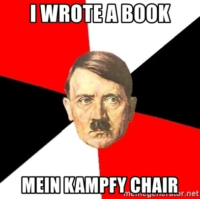 Advice Hitler - i wrote a book mein kampfy chair