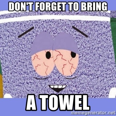 Towelie - Don't forget to Bring A Towel