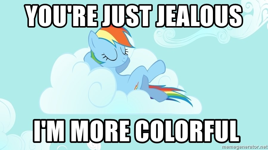 Rainbow Dash Cloud - You're just jealous  i'm more colorful