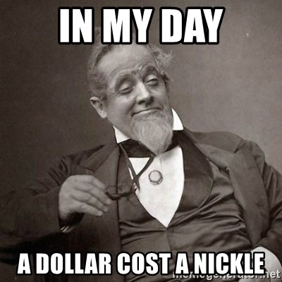1889 [10] guy - In mY day a dollar cost a nickle