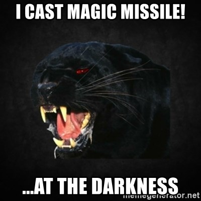 Roleplay Panther - i cast magic missile! ...at the darkness