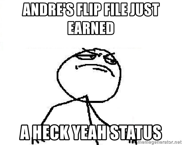 Fuck Yeah - Andre's flip file just earned a heck yeah status