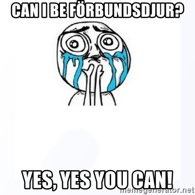 YES YOU CAN - Can i be förbundsdjur? YES, YES YOU CAN!