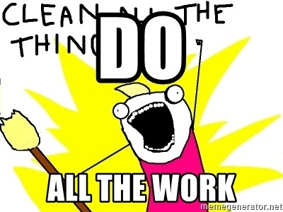 clean all the things - Do all the work