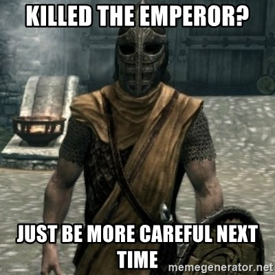skyrim whiterun guard - Killed the emperor? Just be more careful next time
