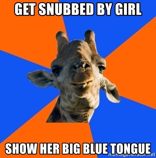 Douchebag Giraffe - get snubbed by girl show her big blue tongue