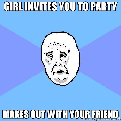 Okay Guy - GIRL INVITES YOU TO PARTY MAKES OUT WITH YOUR FRIEND