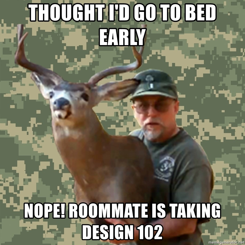 Chuck Testa Nope - Thought i'd go to bed early Nope! roommate is taking design 102