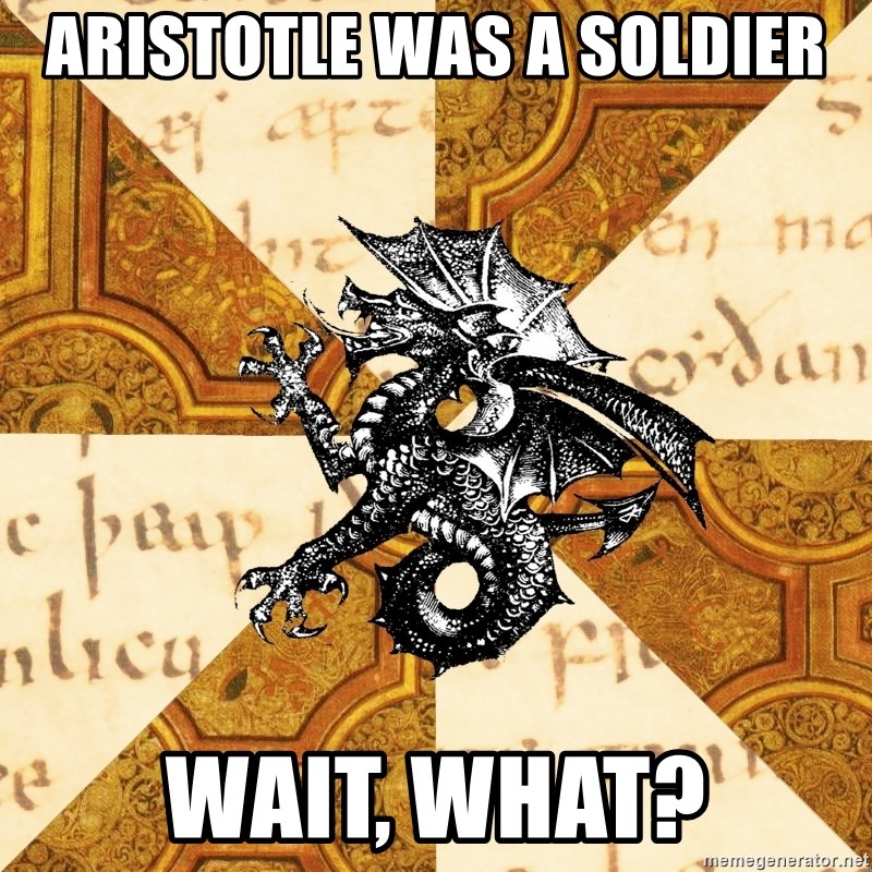 History Major Heraldic Beast - Aristotle was a Soldier wait, what?