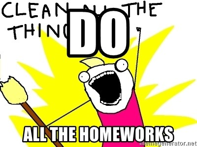 clean all the things - DO All the homeworks