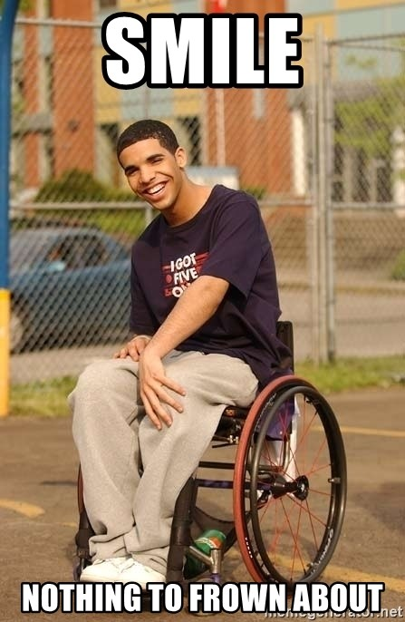 Drake Wheelchair - Smile nothing to frown about