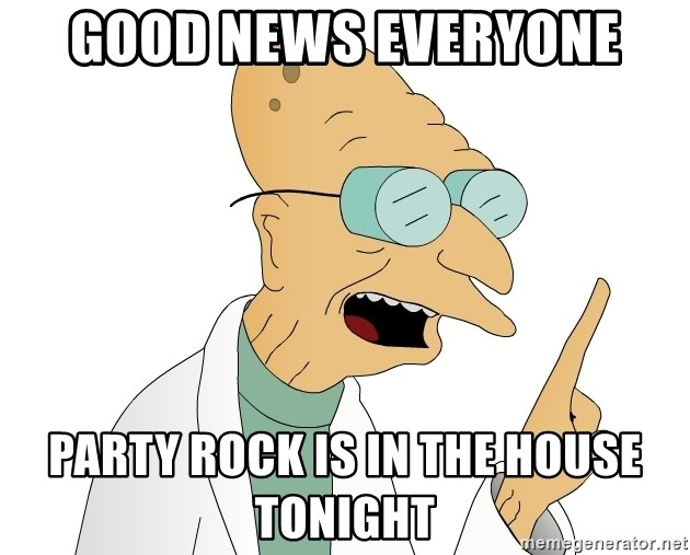 Good News Everyone - Good news everyone Party rock is in the house tonight