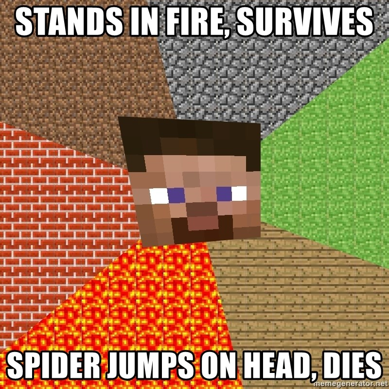 Minecraft Guy - STANDS IN FIRE, SURVIVES SPIDER JUMPS ON HEAD, DIES