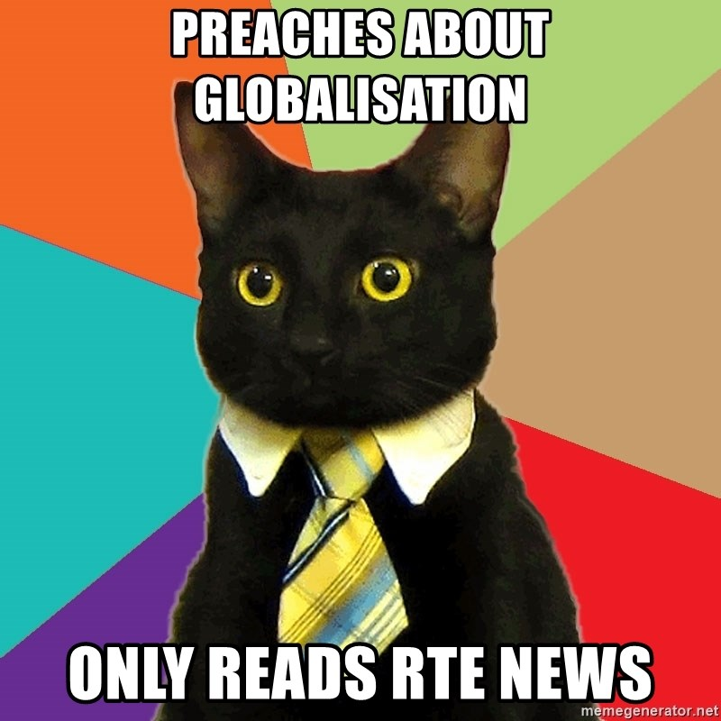 Business Cat - Preaches about globalisation Only reads RTE news