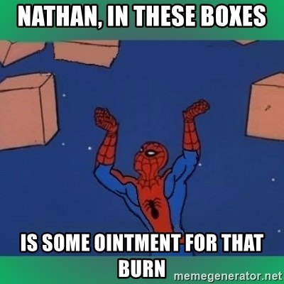 60's spiderman - Nathan, in these boxes is some ointment for that burn