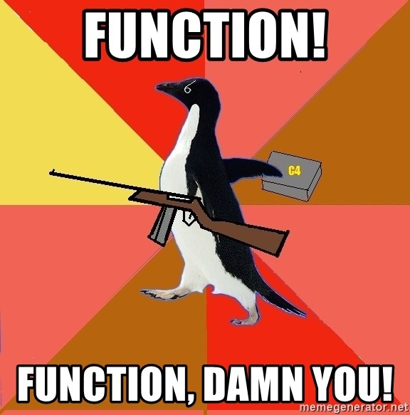 Socially Fed Up Penguin - function! Function, damn you!