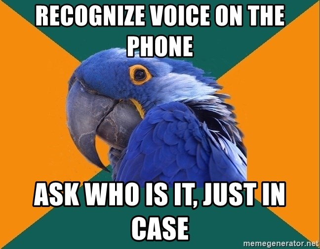Paranoid Parrot - Recognize voice on the phone ask who is it, just in case
