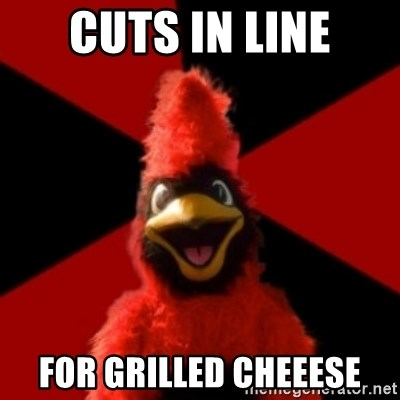 Wesleyan Cardinal - cuts in line For Grilled Cheeese