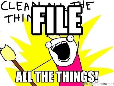 clean all the things - FILE ALL THE THINGS!