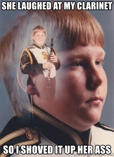PTSD Clarinet Boy - she laughed at my clarinet so i shoved it up her ass