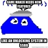 Game Maker Noob - game maker needs new features like an unlocking system in ssbb