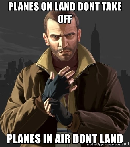 Gta 4 - planes on land dont take off planes in air dont land