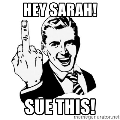 middle finger - Hey sarah! sue this!