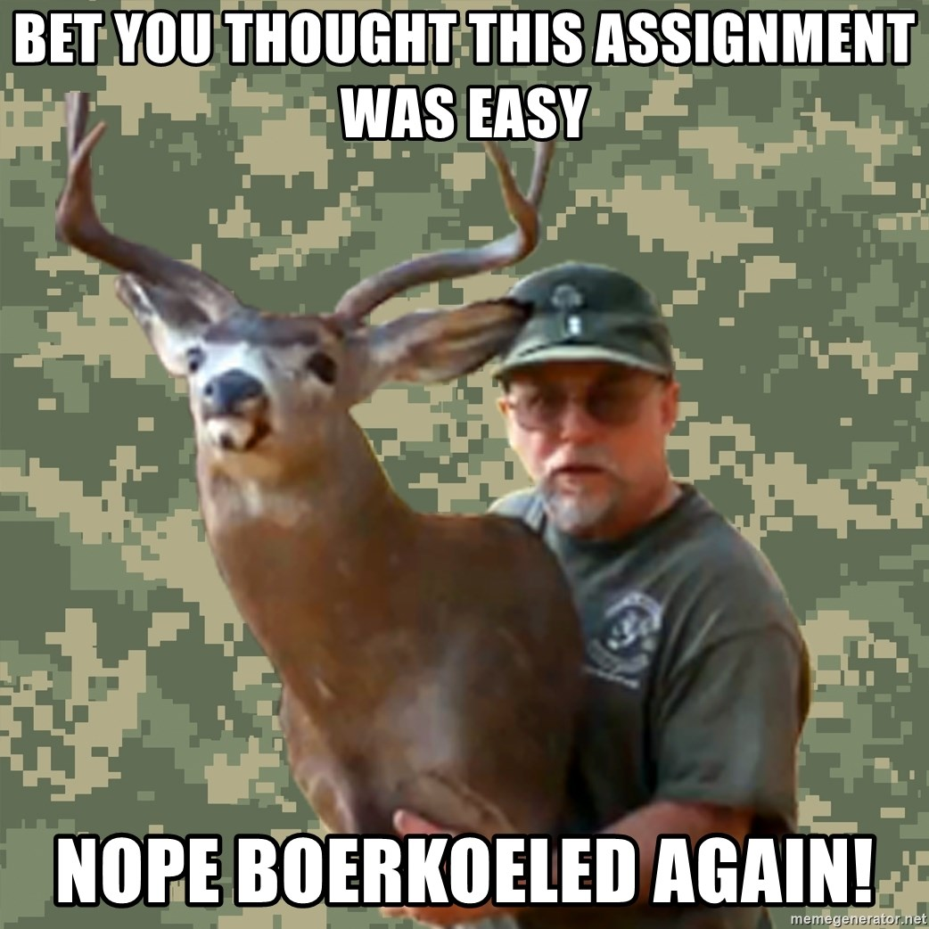 Chuck Testa Nope - Bet you thought This assignment was easy NOPE boerkoeled again!