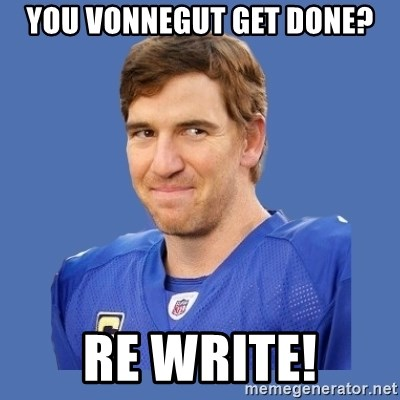 Eli troll manning - you vonnegut get done? re write!