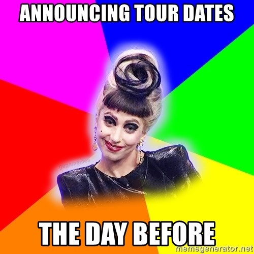 Lady Gaga Troll - Announcing tour dates the day before