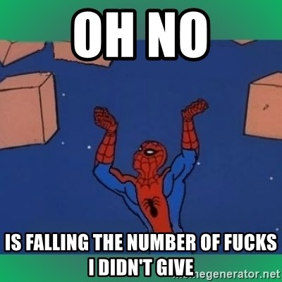 60's spiderman - Oh no is falling the number of fucks i didn't give