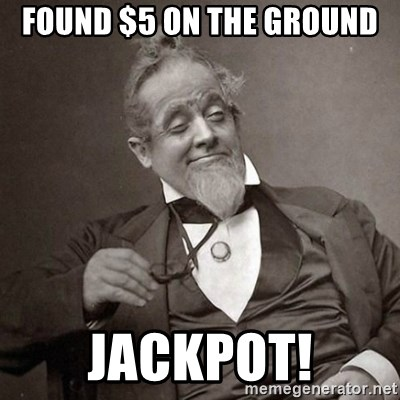1889 [10] guy - found $5 on the ground jackpot!