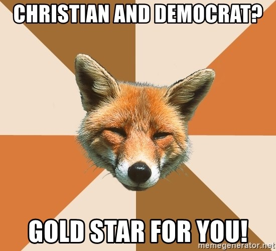 Condescending Fox - Christian and Democrat? Gold star for you!