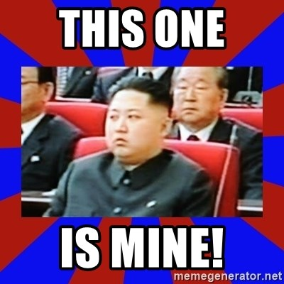 kim jong un - This one  IS mine!