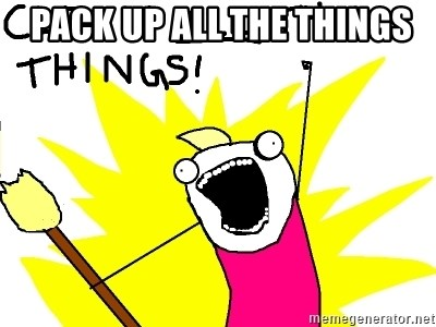 clean all the things -  pack up all the things