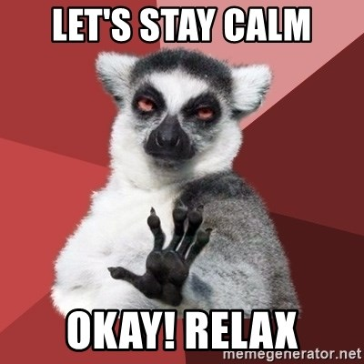 Chill Out Lemur - let's stay calm okay! relax
